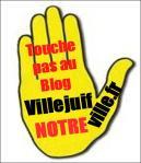 Touche Pas au Blog VillejuifNOTREville